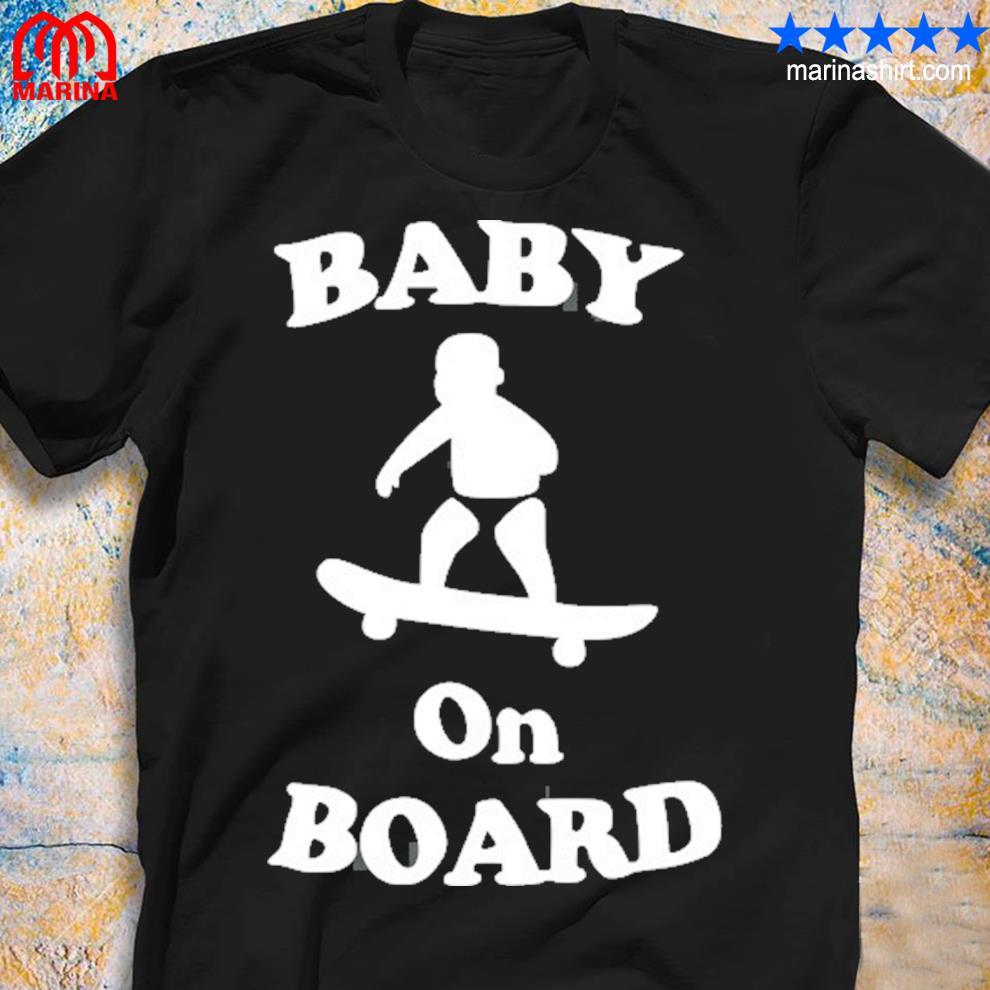 Baby on board skateboard surf solar opposites funny meme gag s unisex shirt