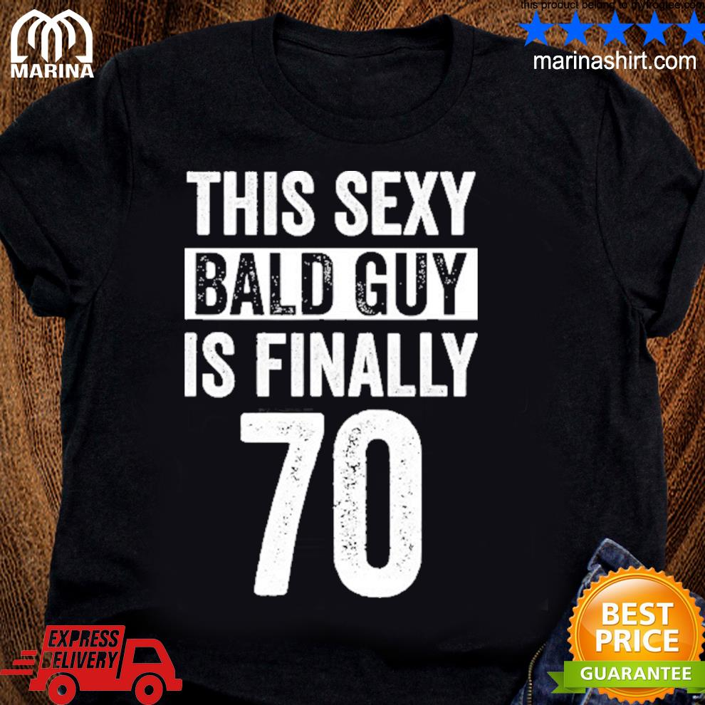 Bald guy 70 birthday decorations for men shirt