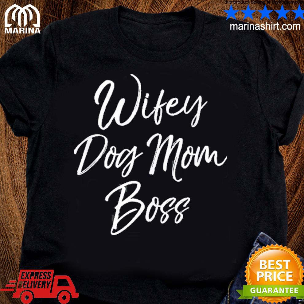 Cute mother's day gift for dog mamas wifey dog mom boss s unisex ladies tee