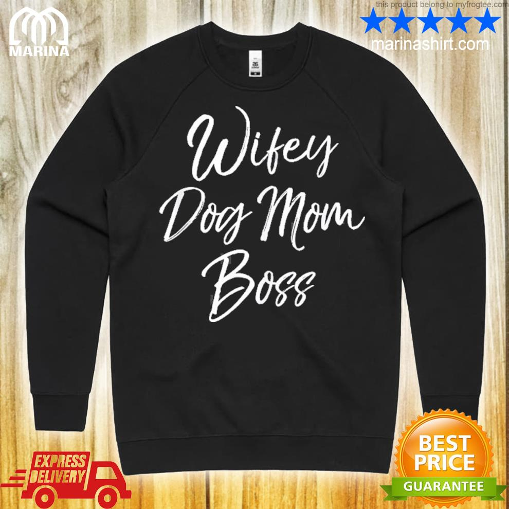 Cute mother's day gift for dog mamas wifey dog mom boss s unisex sweatshirt