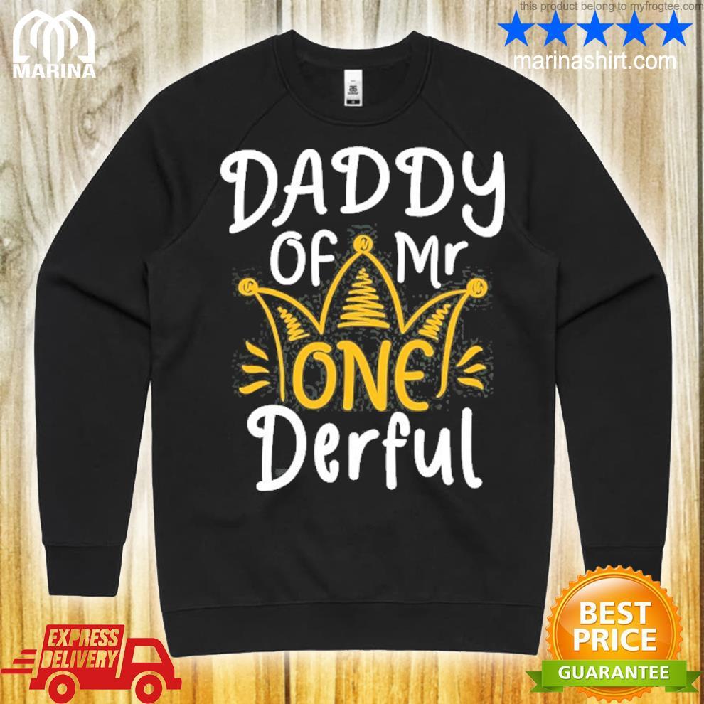 Daddy of mr onederful 1st birthday matching family s unisex sweatshirt