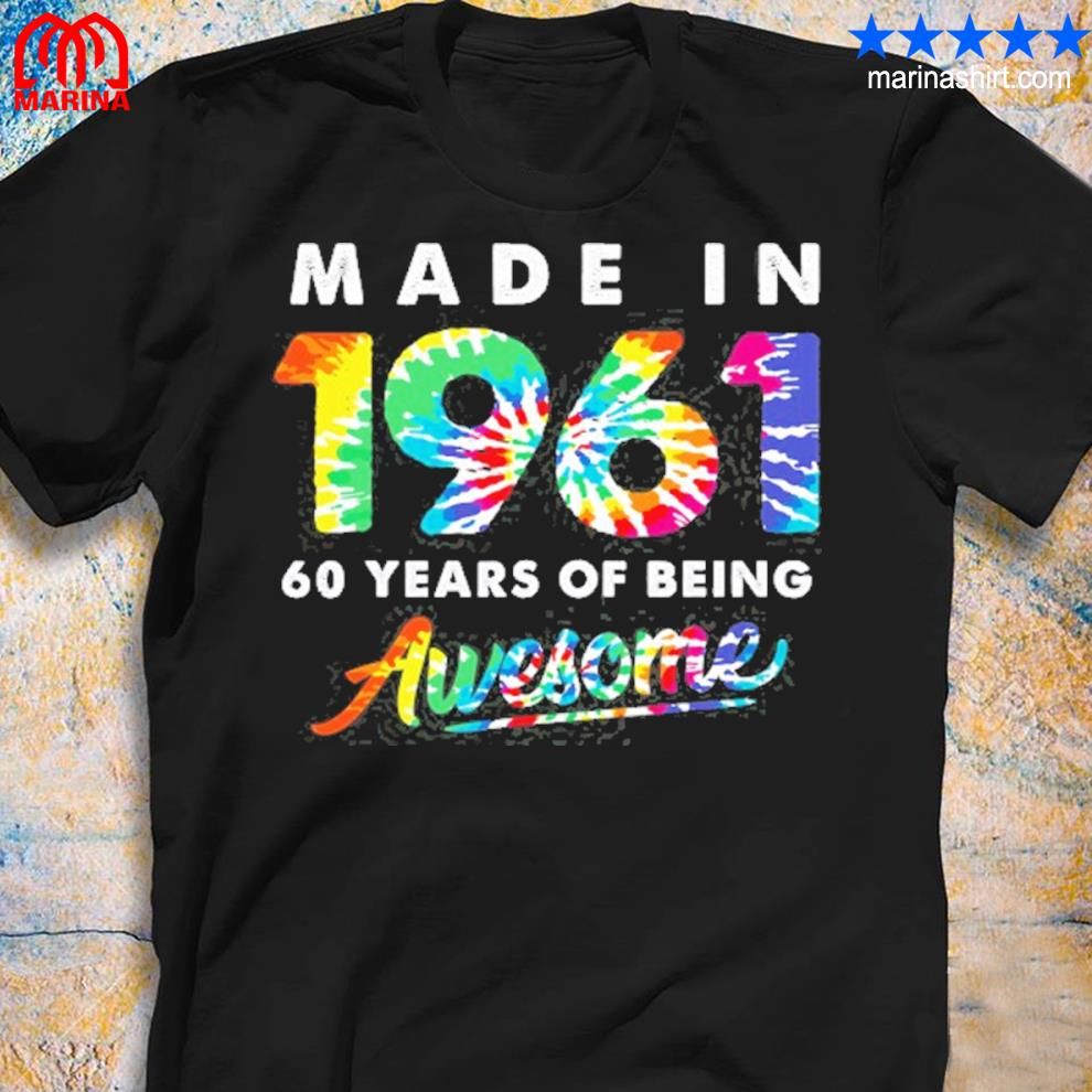 Gift 60 years old tie dye 60th birthday men women made 1961 ver2 shirt