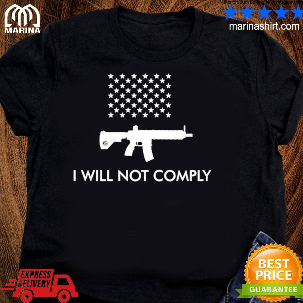 I will not comply with ar15 ban colion noir shirt