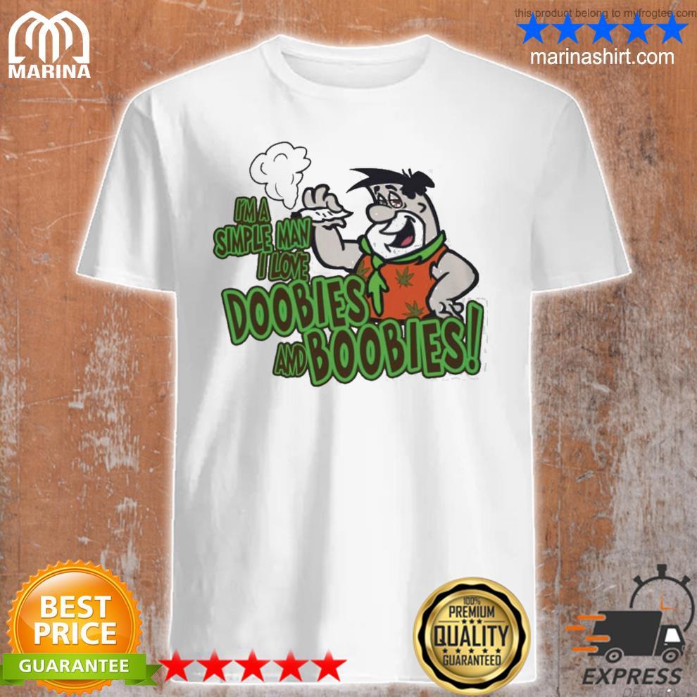 I'm a simple man I love doobies and boobies shirt