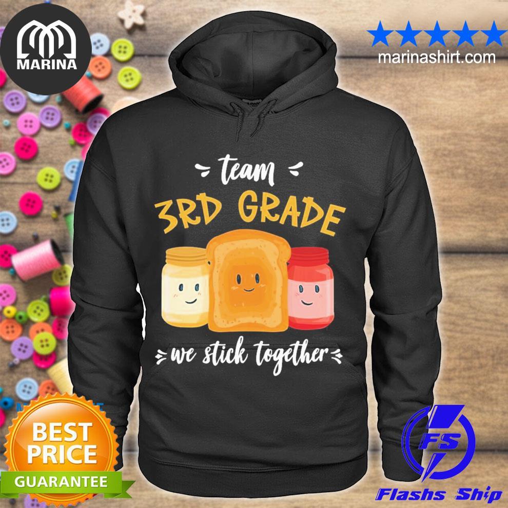 We stick together sandwich team 3rd grade s unisex hoodie