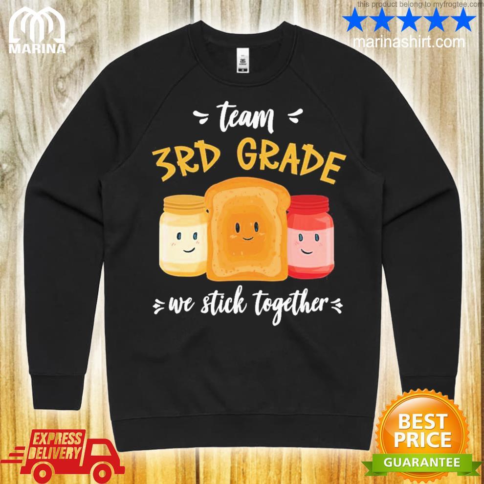 We stick together sandwich team 3rd grade shirt