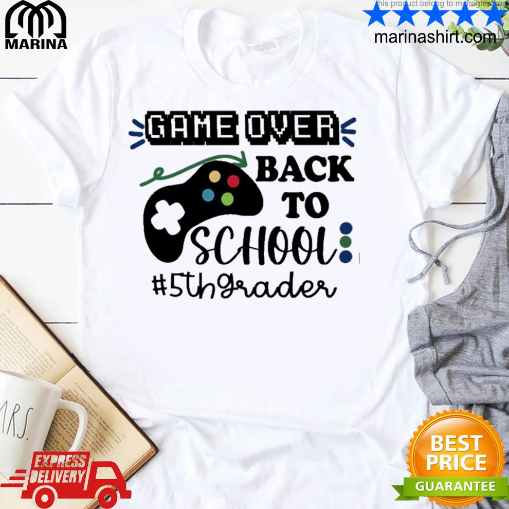 5th grade game over back to school shirt
