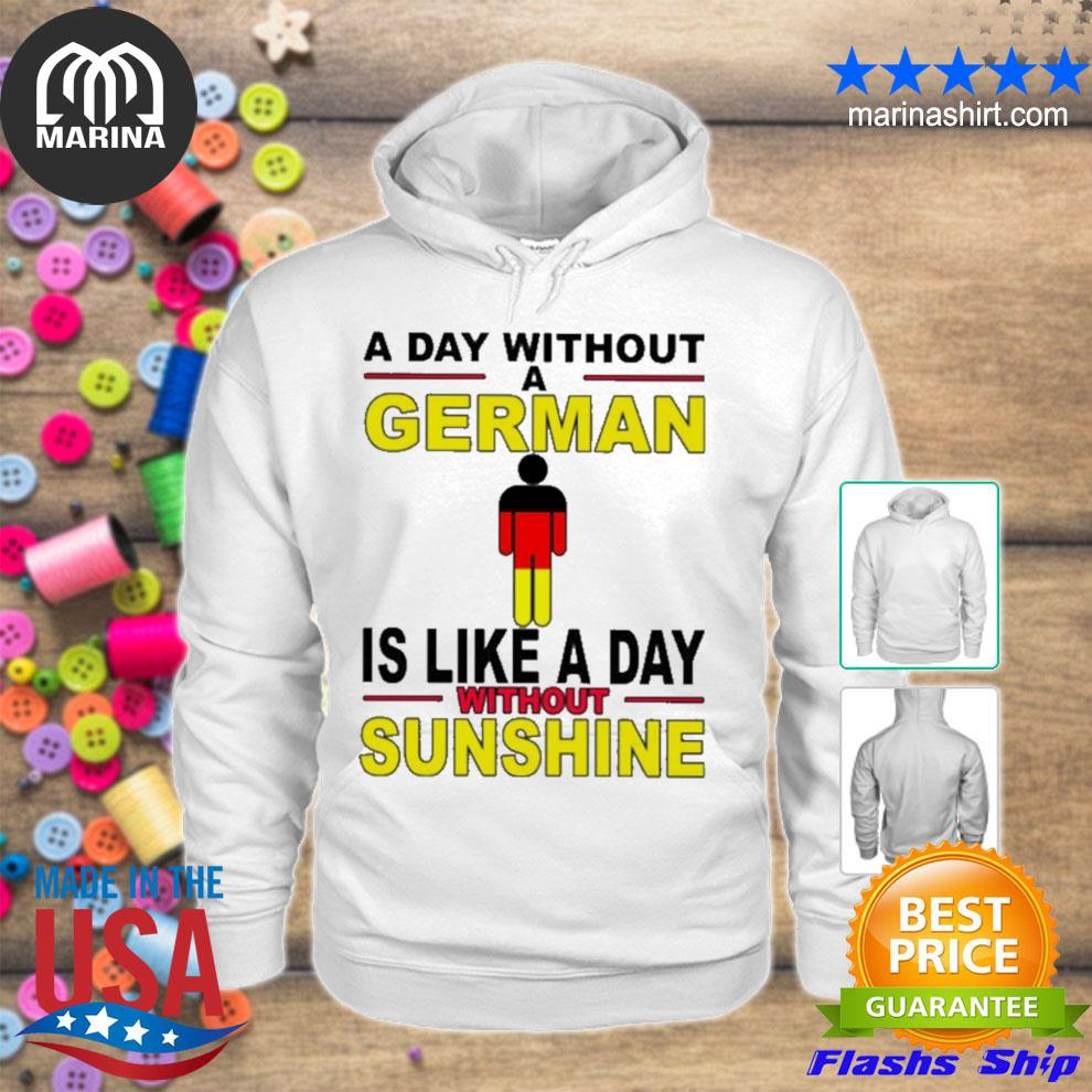 A day without german is like a day without sunshine s unisex hoodie