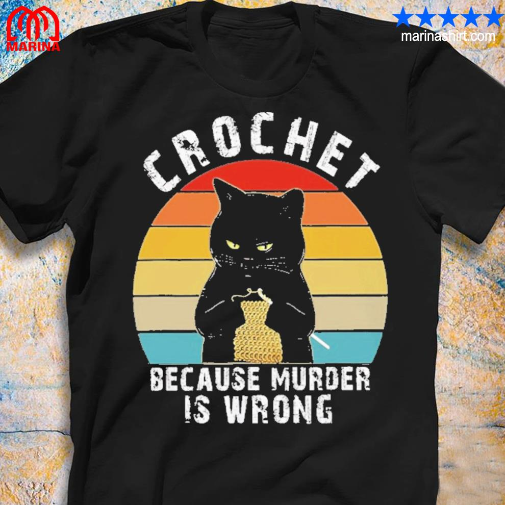 Black cats crochet because murder is wrong vintage shirt