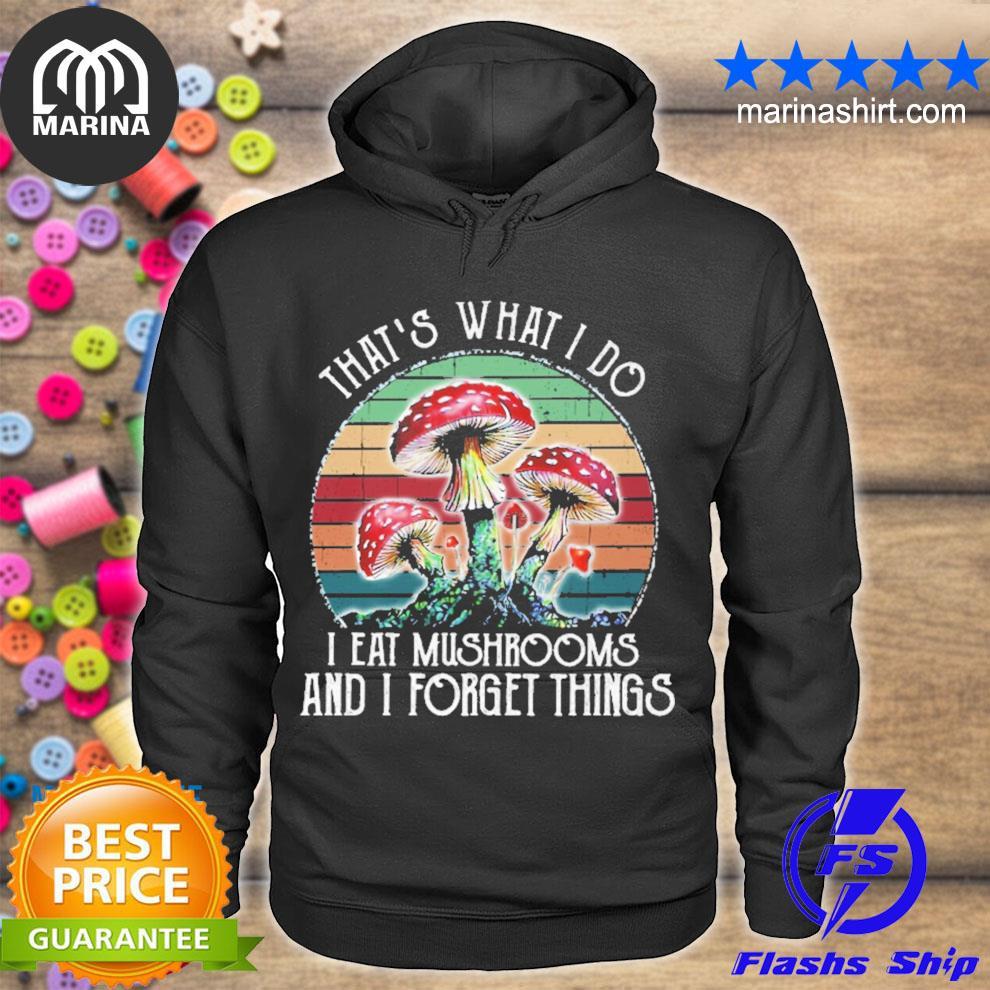 Eat Mushrooms and i forget thing vintage s unisex hoodie