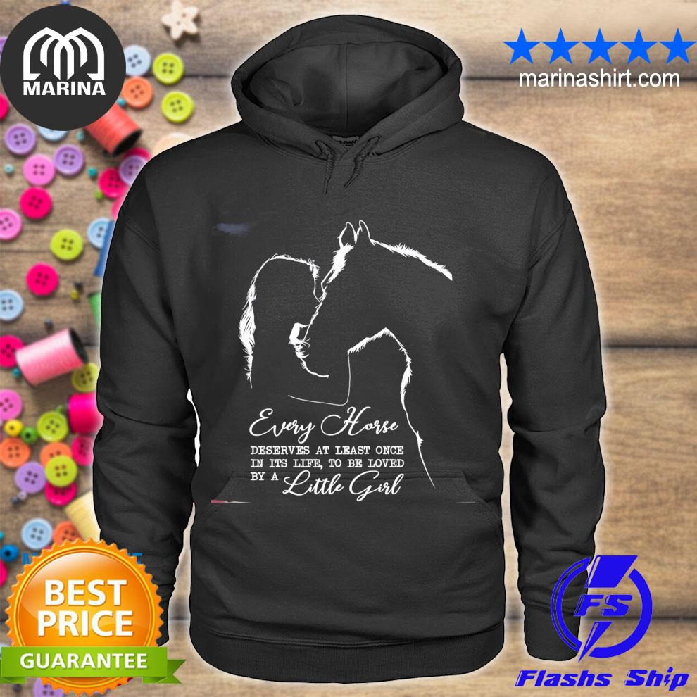 every horse deserves at least once in ít life to be loved by a little girl s unisex hoodie