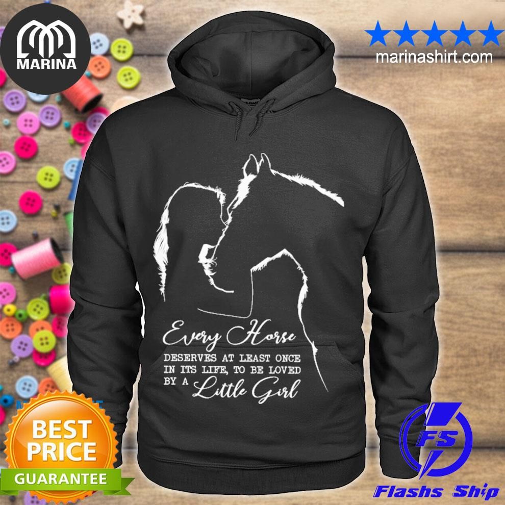 Every horse deserves at least one in its life to be loved by a little girl s unisex hoodie