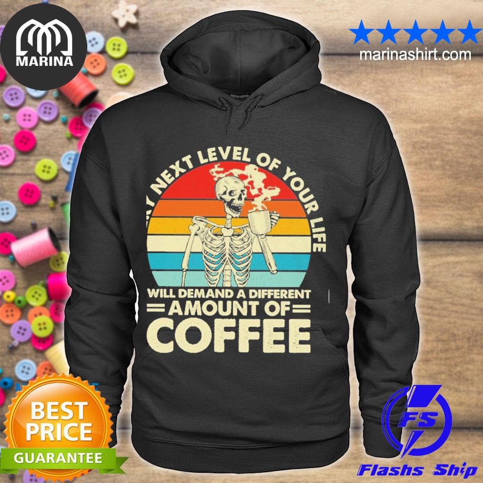 Every next level of your life demand a different amount of coffee vintage s unisex hoodie