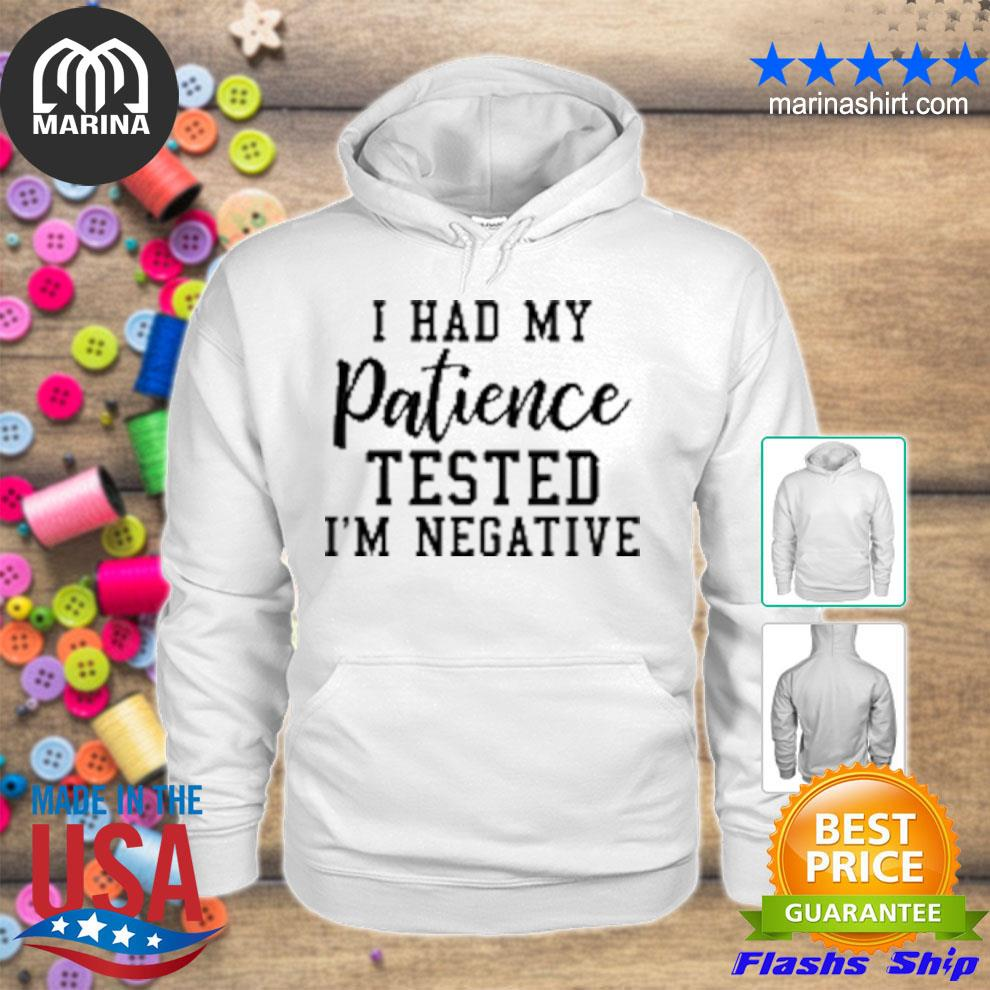 I had my patience tested Im negative s unisex hoodie