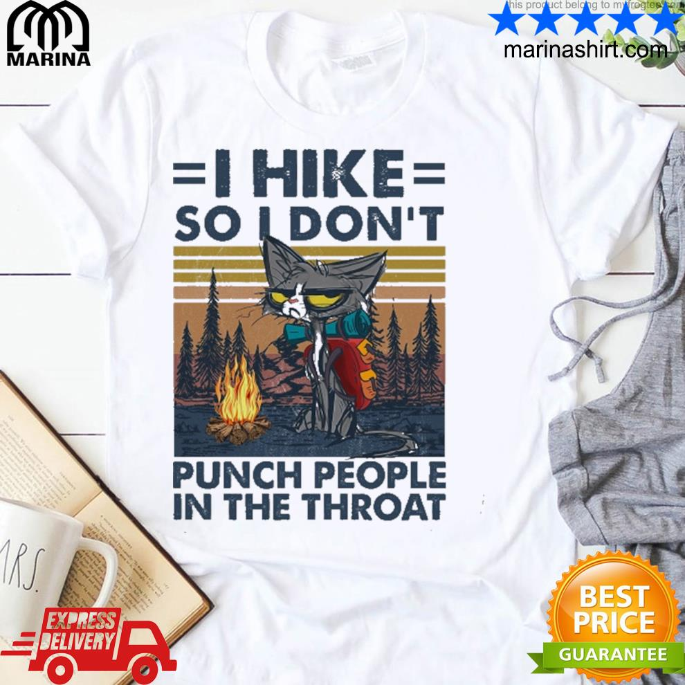 I hike so I don't punch people in the throat vintage shirt