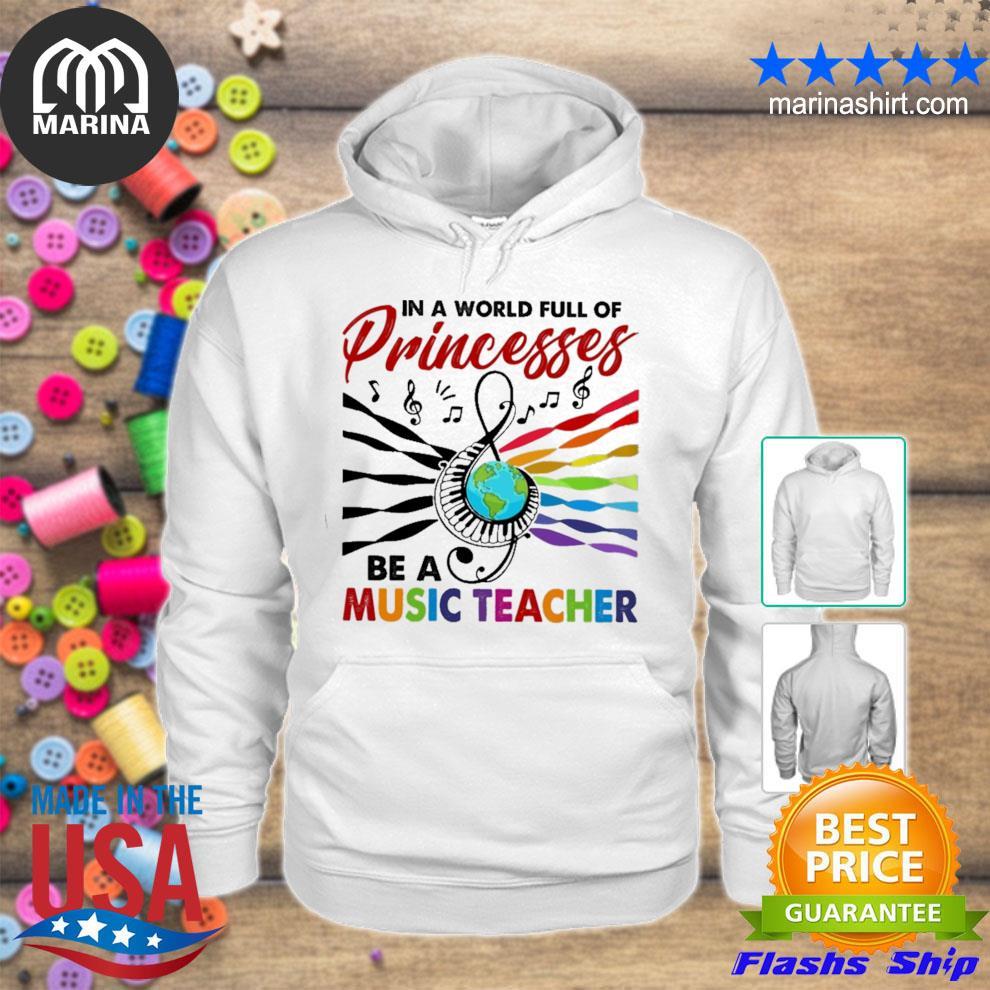 In a world full of princesses be a music teacher lbgt s unisex hoodie