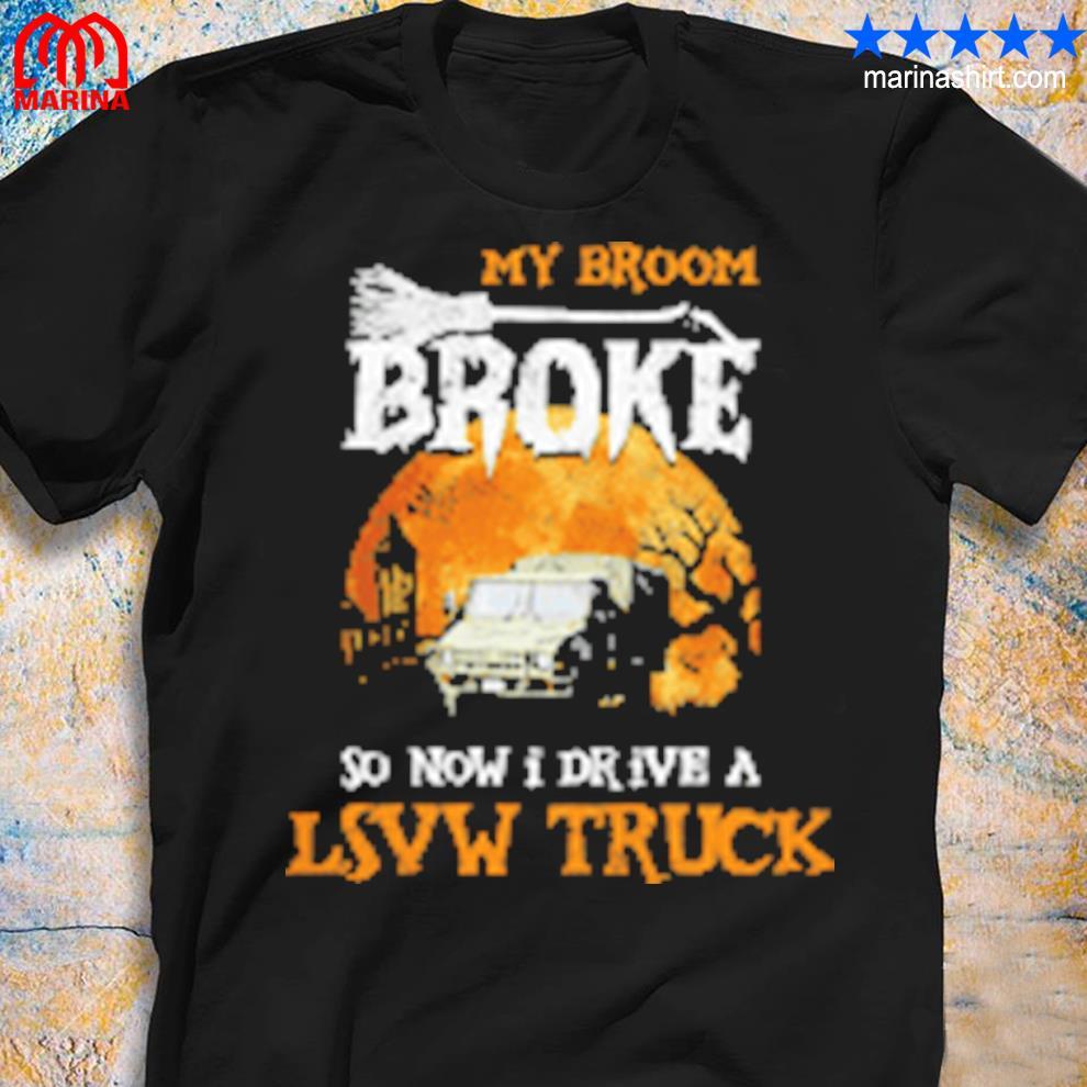 My broom broke so now i drive a low truck halloween shirt