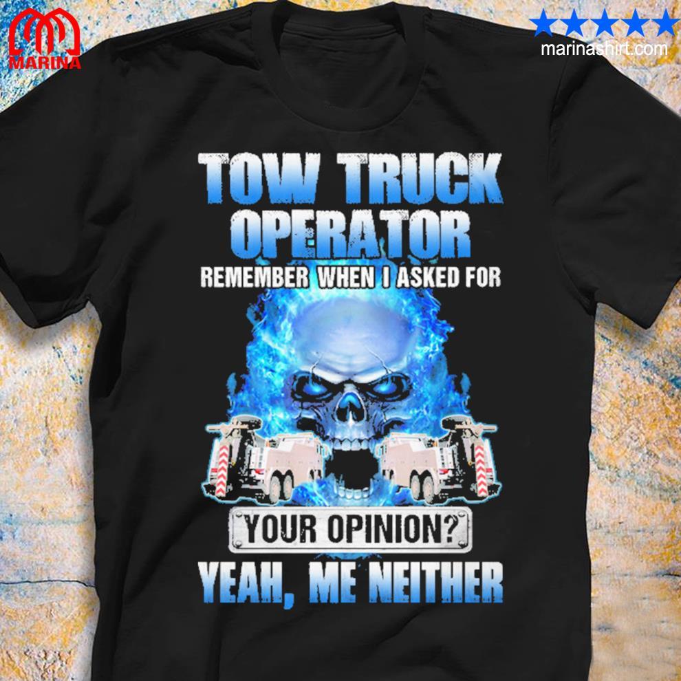 Sarcastic tow truck operator shirt