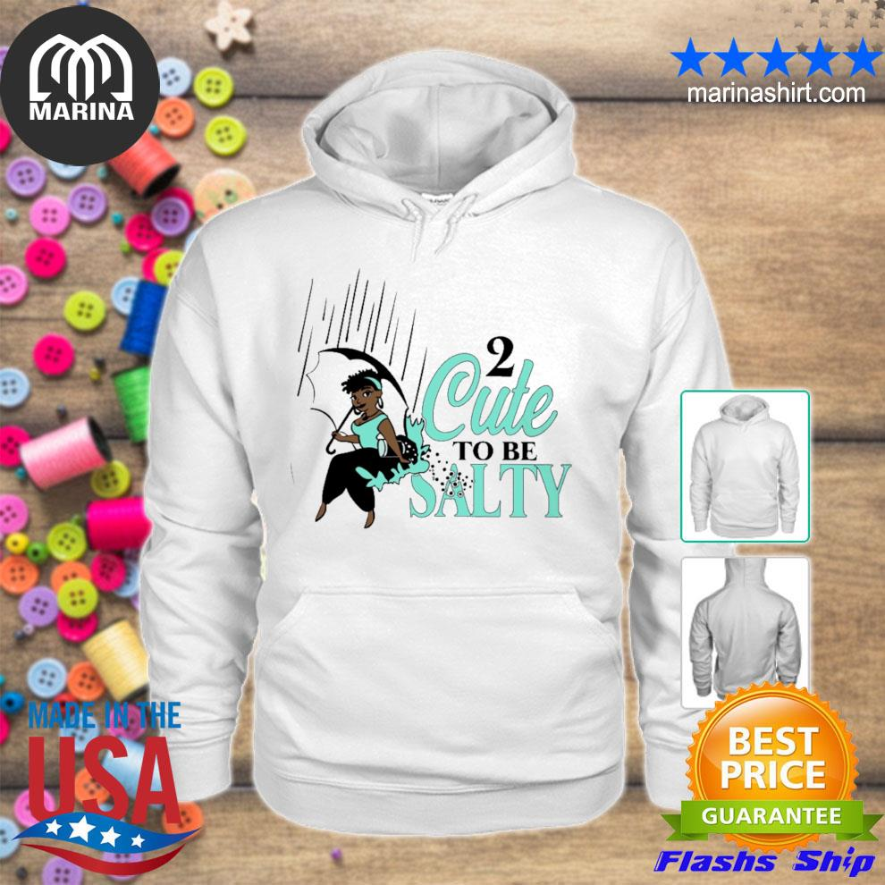 Too cute to be salty s unisex hoodie