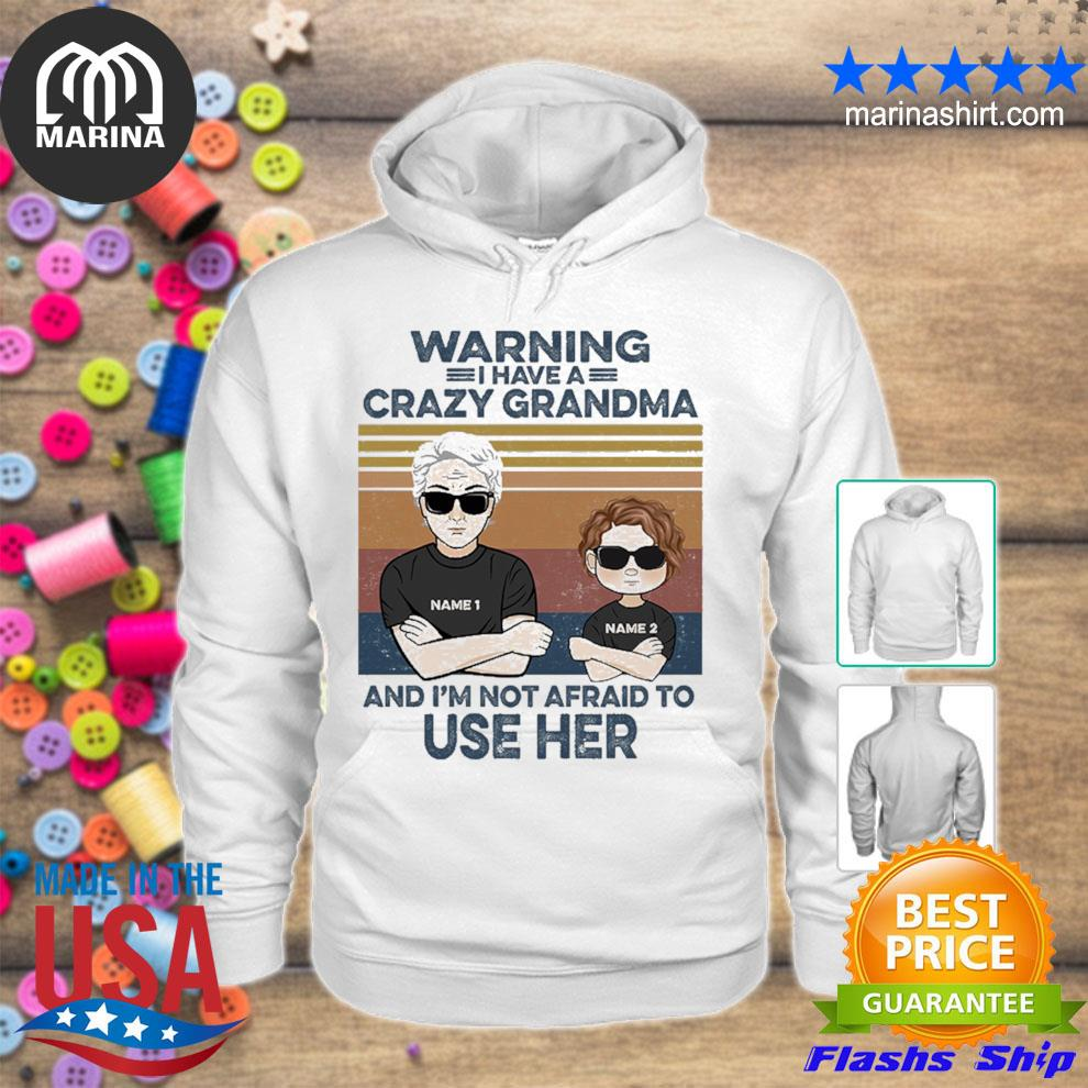 Warning I Have A Crazy Grandma And I'm Not Afraid To Use Her vintage s unisex hoodie