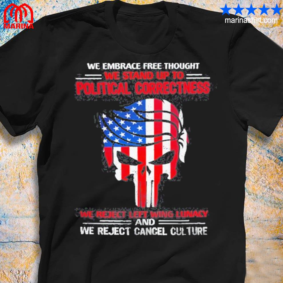 Official skull we embrace predd thought we stand up to political correctness shirt